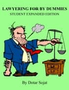 Lawyering By Dummies Student Expanded Edition ebook by Dotar Sojat