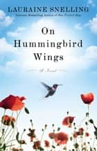 On Hummingbird Wings ebook by Lauraine Snelling