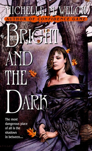 The Bright and The Dark ebook by Michelle M. Welch