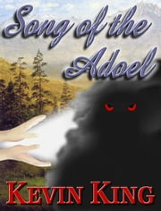 Song Of The Adoel ebook by Kevin King