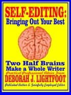Self-Editing: Two Half Brains Make a Whole Writer ebook by Deborah J. Lightfoot