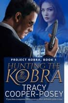 Hunting The Kobra ebook by Tracy Cooper-Posey