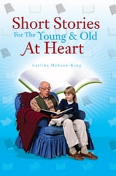 Short Stories For The Young & Old At Heart ebook by Earline Hobson-King