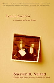 Lost in America - A Journey with My Father ebook by Sherwin B. Nuland