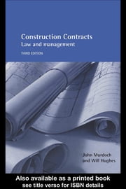 Construction Contracts: Law and Management ebook by Murdoch, John