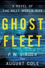 Ghost Fleet, A Novel of the Next World War