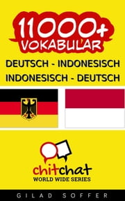 11000+ Deutsch - Indonesisch Indonesisch - Deutsch Vokabular ebook by Gilad Soffer