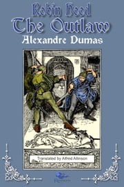 Robin Hood the Outlaw ebook by Alexandre Dumas
