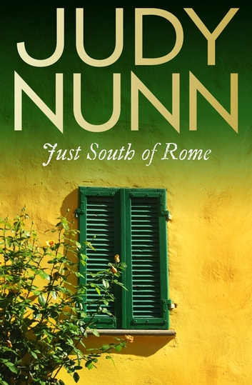 Just South of Rome ebook by Judy Nunn