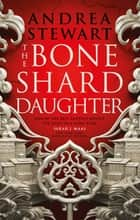 The Bone Shard Daughter - The Drowning Empire Book One ebook by Andrea Stewart