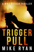 Trigger Pull ebook by Mike Ryan