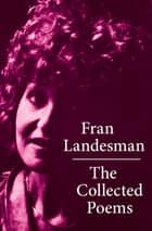 The Collected Poems ebook by Fran Landesman