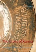 The Cross of Karma - Comment on Papyrus Oxyrhynchus 840 ebook by Frank Ludwig
