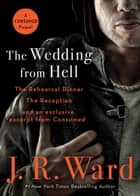 The Wedding from Hell Bind-Up ebook by J.R. Ward