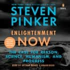 Enlightenment Now - The Case for Reason, Science, Humanism, and Progress äänikirja by Steven Pinker