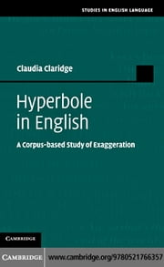 Hyperbole in English ebook by Claridge, Claudia