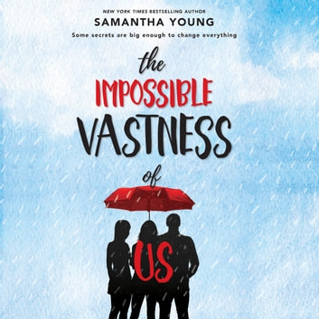The Impossible Vastness of Us audiobook by Samantha Young