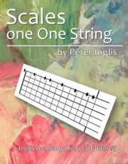 Scales on one String ebook by Peter Inglis