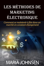 Les Méthodes De Marketing Électronique ebook by Maria Johnsen