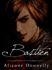 Bastien ebook by Alianne Donnelly