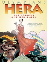 Hera - The Goddess and her Glory ebook by George O'Connor,George O'Connor