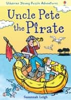 Uncle Pete the Pirate: For tablet devices ebook by Susannah Leigh, Brenda Haw