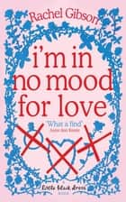 I'm in No Mood for Love ebook by Rachel Gibson