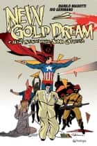 New Gold Dream e altre storie degli anni Ottanta ebook by Danilo Masotti, Ivo Germano