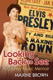 Looking Back to See - A Country Music Memoir ebook by Kobo.Web.Store.Products.Fields.ContributorFieldViewModel