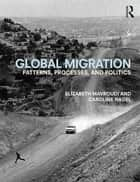 Global Migration ebook by Elizabeth Mavroudi,Caroline Nagel