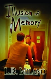 Illusion of Memory ebook by Milano, L. B.