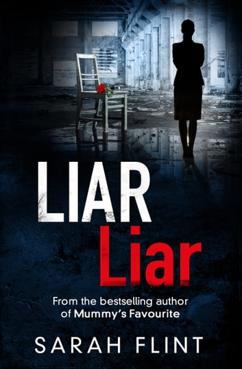 Liar Liar - Another gripping serial killer thriller from the bestselling author eBook by Sarah Flint