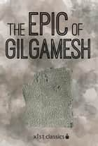 The Epic of Gilgamesh eBook by Anonymous Anonymous