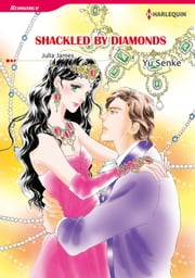SHACKLED BY DIAMONDS (Harlequin Comics) - Harlequin Comics ebook by Julia James