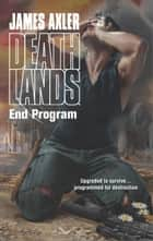 End Program ebook by James Axler