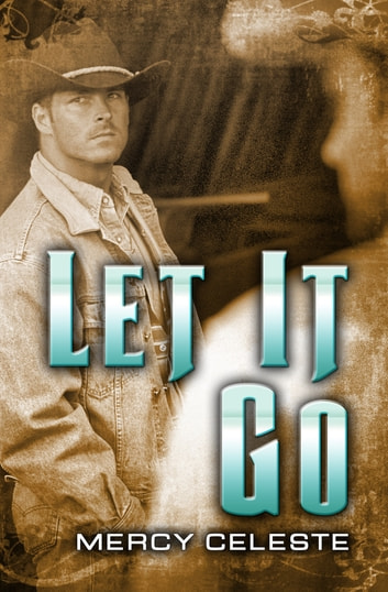 Let it Go ebook by Mercy Celeste