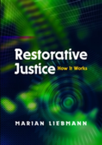 Restorative Justice - How It Works ebook by Marian Liebmann
