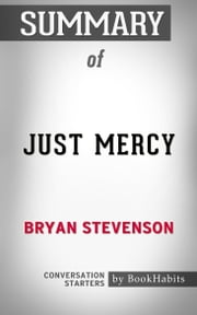 Summary of Just Mercy by Bryan Stevenson | Conversation Starters ebook by Book Habits