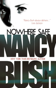 Nowhere Safe: Nowhere 3 ebook by Nancy Bush