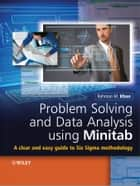 Problem Solving and Data Analysis Using Minitab ebook by Rehman M. Khan
