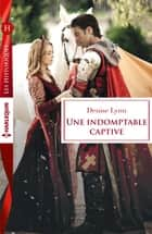 Une indomptable captive ebook by Denise Lynn