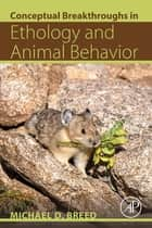 Conceptual Breakthroughs in Ethology and Animal Behavior ebook by Michael D. Breed