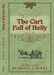 The Cart Full of Holly ebook by Marie O'Byrne