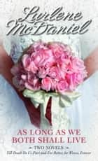 As Long as We Both Shall Live - Two Novels ebook by Lurlene McDaniel