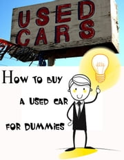 How to buy a used car for Dummies ebook by huy dang