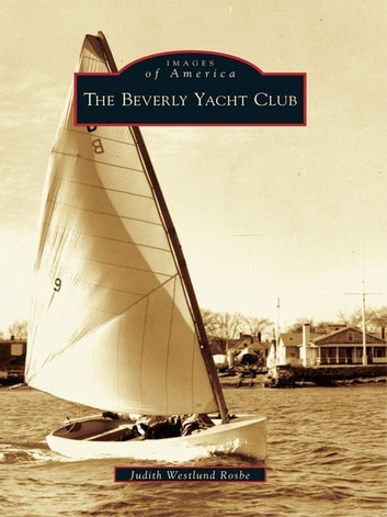 The Beverly Yacht Club ebook by Judith Westlund Rosbe