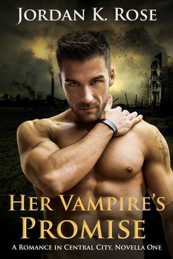 Her Vampire's Promise - A Paranormal Romance Novella ebook by Jordan K. Rose