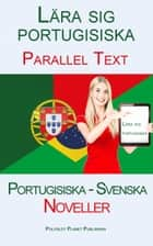 Lära sig portugisiska - Parallel Text - Noveller (Portugisiska - Svenska) ebook by Polyglot Planet Publishing