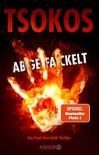 Abgefackelt - True-Crime-Thriller ebook by Michael Tsokos