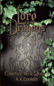 Lore of the dragons - Essence of a queen ebook by A.K.Conklin